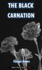 The Black Carnation by Fergus Hume
