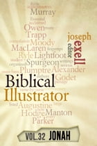 The Biblical Illustrator - Pastoral Commentary on Jonah by Joseph Exell