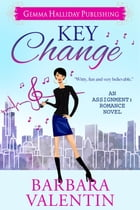 Key Change: an Assignment: Romance novel by Barbara Valentin