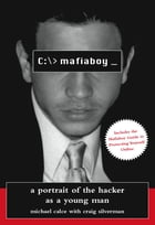 Mafiaboy: How I Cracked The Internet And Why Its Still Broken by Craig Silverman