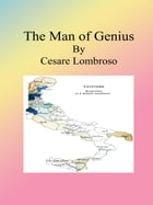 The Man of Genius by Cesare Lombroso