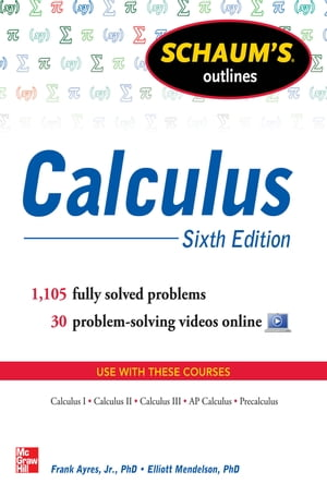 Schaum's Outline of Calculus,  6th Edition 1, 105 Solved Problems + 30 Videos