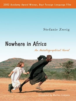 Book Nowhere in Africa: An Autobiographical Novel by Zweig, Stefanie
