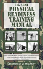 U.S. Army Physical Readiness Training Manual by Army