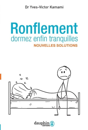Ronflement, dormez enfin tranquilles by Yves-Victor Kamami
