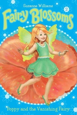 Book Fairy Blossoms #2: Poppy and the Vanishing Fairy by Suzanne Williams