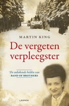 De vergeten verpleegster: De vergeten verpleegster by Martin King