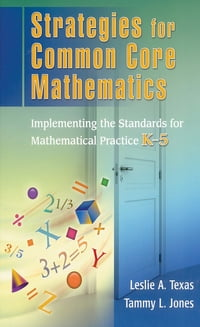 Strategies for Common Core Mathematics: Implementing the Standards for Mathematical Practice, K-5
