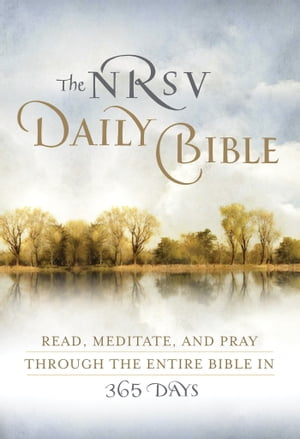 The NRSV Daily Bible Read,  Meditate,  and Pray Through the Entire Bible in 365 Days