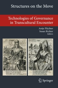 Structures on the Move: Technologies of Governance in Transcultural Encounter
