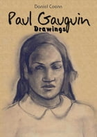 Paul Gauguin: Drawings by Daniel Coenn