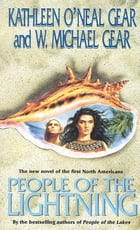 People of the Lightning: A Novel of North America's Forgotten Past by Kathleen O'Neal Gear