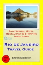 Rio de Janeiro, Brazil Travel Guide - Sightseeing, Hotel, Restaurant & Shopping Highlights (Illustrated) by Shawn Middleton