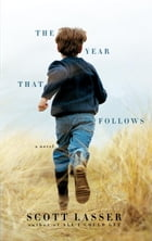 The Year That Follows by Scott Lasser