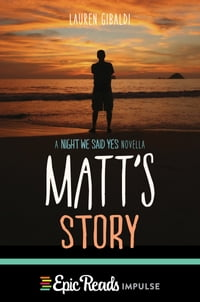 Matt's Story: A Night We Said Yes Novella