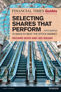 Book The Financial Times Guide to Selecting Shares that Perform: 10 ways to beat the stock market by Richard Koch