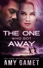 The One Who Got Away by Amy Gamet