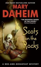 Scots on the Rocks: A Bed-and-Breakfast Mystery by Mary Daheim