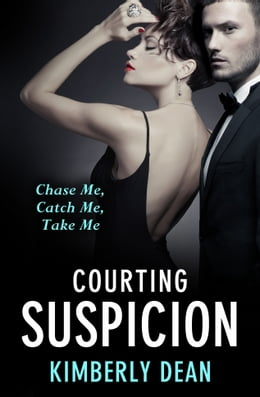 Book Courting Suspicion by Kimberly Dean