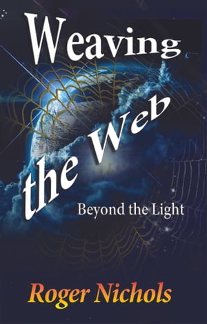 Weaving the Web by Roger Nichols