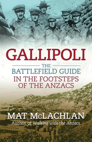 Gallipoli The battlefield guide
