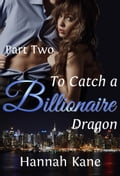 9789527061091 - Hannah Kane: To Catch a Billionaire Dragon Part Two - Kirja