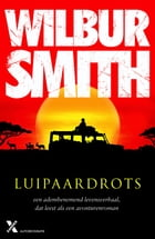 Luipaardrots by Wilbur Smith