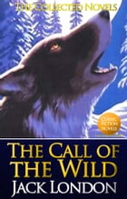 The Call of the Wild: by Jack London by Jack London