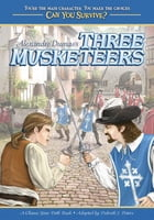 Alexandre Dumas's Three Musketeers: A Choose Your Path Book by Debrah J. Peters