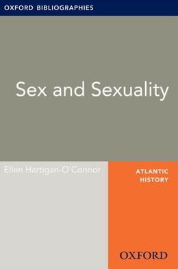 Book Sex and Sexuality: Oxford Bibliographies Online Research Guide by Ellen Hartigan-O'Connor