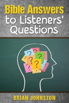 Bible Answers to Listeners' Questions: Search For Truth Bible Series