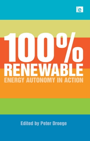 100 Per Cent Renewable Energy Autonomy in Action