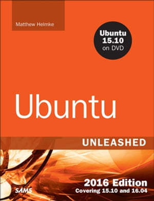 Ubuntu Unleashed 2016 Edition Covering 15.10 and 16.04