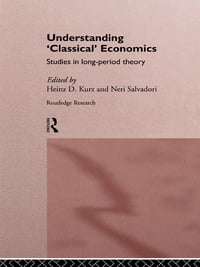 Understanding 'Classical' Economics: Studies in Long Period Theory