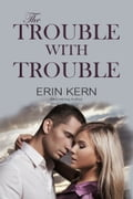 The Trouble with Trouble eca1d1dc-2db1-4f7a-be7c-b11a6e9df2bd