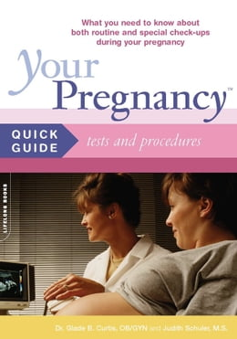 Book Your Pregnancy Quick Guide: Tests And Procedures by Glade Curtis