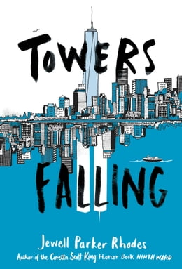 Book Towers Falling by Jewell Parker Rhodes