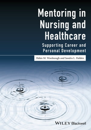 Mentoring in Nursing and Healthcare Supporting Career and Personal Development