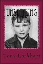 Unsettling Life: What did I do wrong? by Tony Lockhart