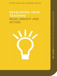 Developing Your Teaching: Ideas, Insight and Action