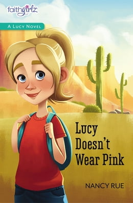 Book Lucy Doesn't Wear Pink by Nancy N. Rue