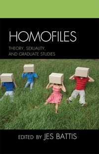 Homofiles: Theory, Sexuality, and Graduate Studies