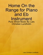 Home On the Range for Piano and Eb Instrument - Pure Sheet Music By Lars Christian Lundholm by Lars Christian Lundholm