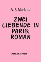 Zwei Liebende in Paris: Roman by A. F. Morland