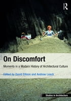 On Discomfort: Moments in a Modern History of Architectural Culture