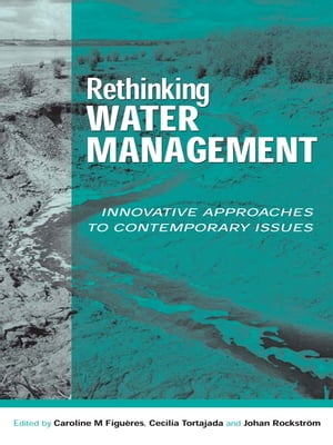 Rethinking Water Management Innovative Approaches to Contemporary Issues