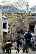 When Worlds Collide: A Novel Of Morocco by Rick Parker