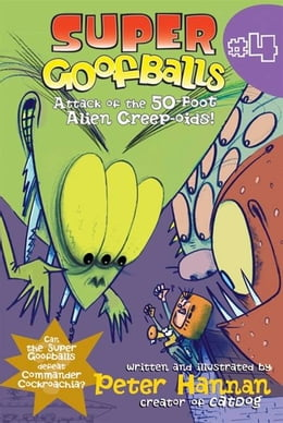 Book Super Goofballs, Book 4: Attack of the 50-Foot Alien Creep-oids! by Peter Hannan