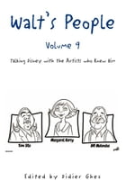 Walt's People - Volume 9: Talking Disney with the Artists who Knew Him by Didier Ghez