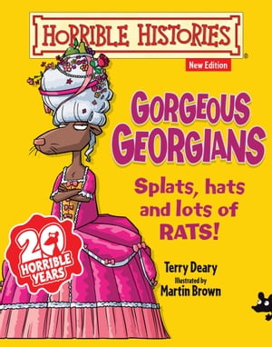 Horrible Histories: Gorgeous Georgians by Terry Deary